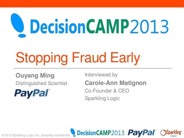 Stopping Fraud Early Ouyang Ming  Interviewed by  Distinguished Scientist  Carole-Ann Matignon Co-Founder & CEO Sparkling ...