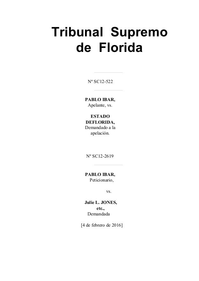 TribunalSupremo deFlorida      NºSC12522    PABLOIBAR, Apelante,vs. ESTADO DEFLORIDA, Demandadoa...