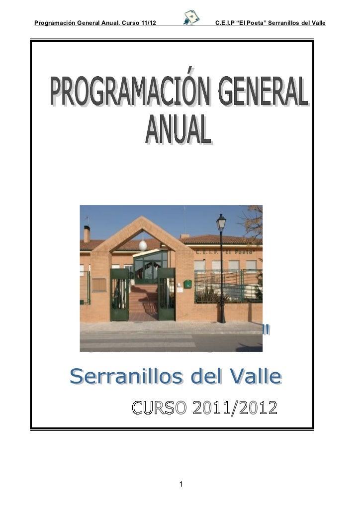 """Programación General Anual. Curso 11/12       C.E.I.P """"El Poeta"""" Serranillos del Valle                                    ..."""