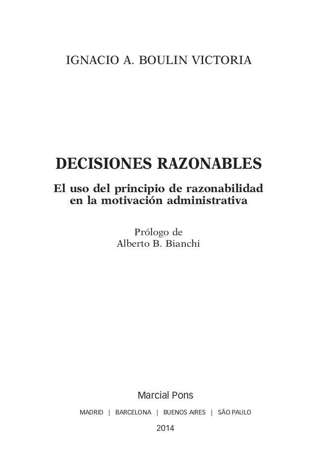 IGNACIO A. BOULIN VICTORIA  DECISIONES RAZONABLES  El uso del principio de razonabilidad  en la motivación administrativa ...