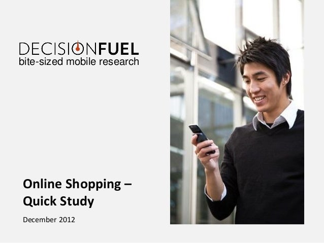 bite-sized mobile researchOnline Shopping –Quick StudyDecember 2012