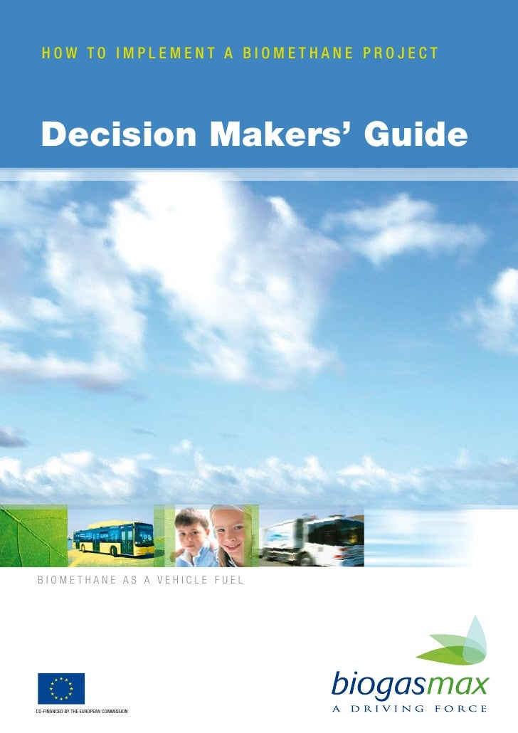 how to implement a biomethane project       Decision Makers' Guide     Biomethane as a vehicle fuel     CO-FINANCED BY THE...