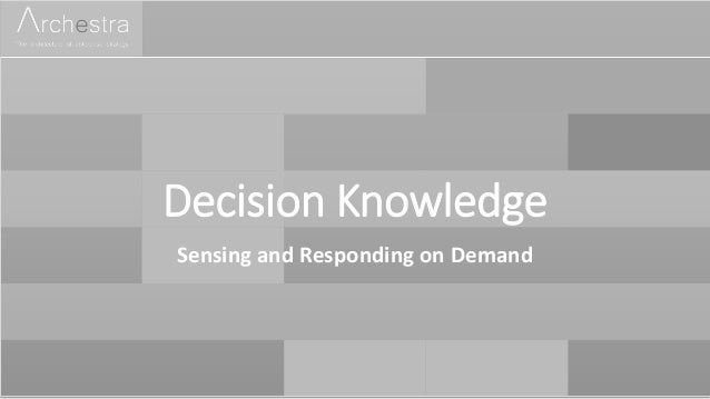 Decision Knowledge Sensing and Responding on Demand
