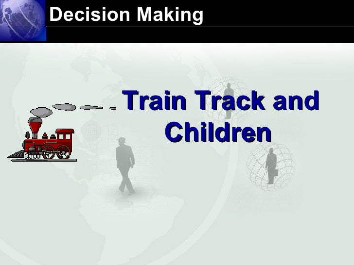 Decision Making  Train Track and Children