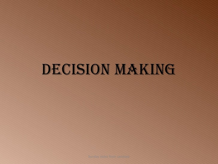 Decision Making Sunday slides from sandeep