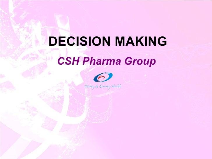 DECISION MAKING CSH Pharma Group