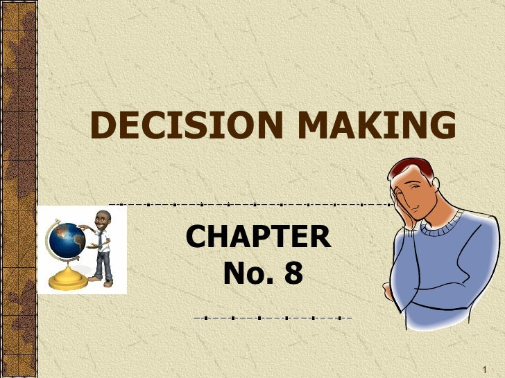 DECISION MAKING CHAPTER  No. 8