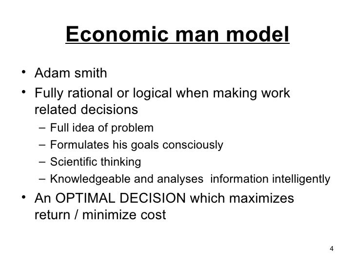 decision maker and the rational man Start studying ch 10 orgb decision making by individuals and groups  1 outcome will be completely rational 2 decision maker has a consistent system of .