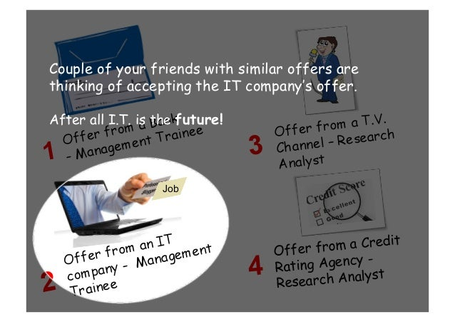 Offer from a Credit Rating Agency - Research Analyst4 Job Couple of your friends with similar offers are thinking of accep...