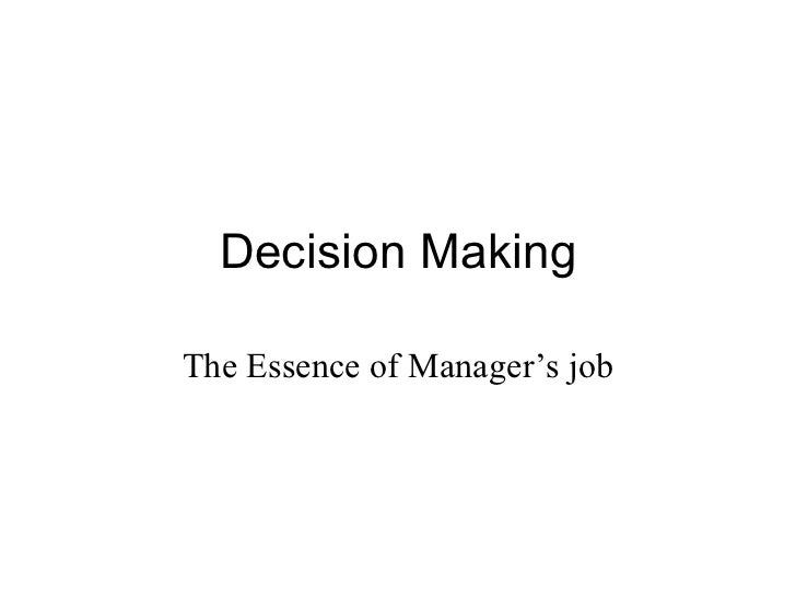 Decision MakingThe Essence of Manager's job