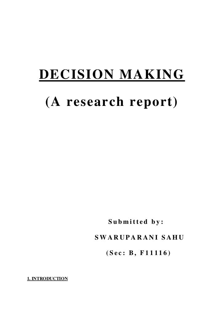 DECISION MAKING      (A research report)                    Submitted by:                  SWARUPARANI SAHU               ...