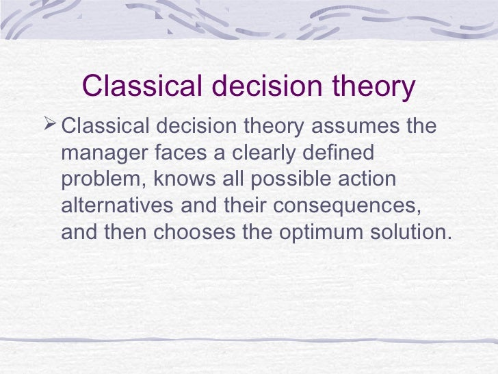 decision model theory Introduction the emphasis on verifiability as a basis for effective decision making  stems from the current fashion (especially in public sector management theory).
