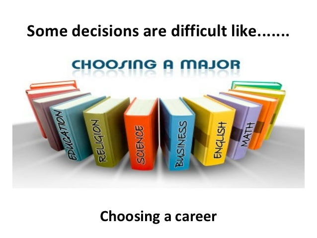 career decision making essays Influence of parents in career choice essay sample one of the most significant areas in which parents impact the decision-making process is in career choice and.