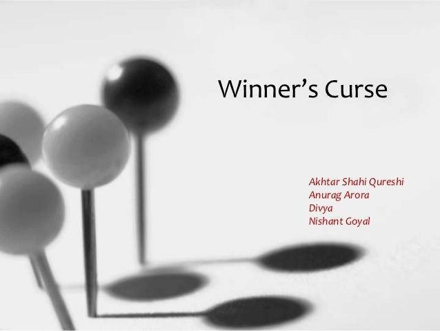 Winner's Curse       Akhtar Shahi Qureshi       Anurag Arora       Divya       Nishant Goyal