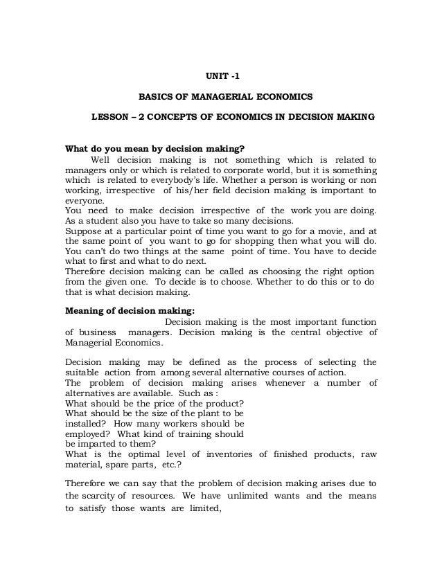 UNIT -1                 BASICS OF MANAGERIAL ECONOMICS      LESSON – 2 CONCEPTS OF ECONOMICS IN DECISION MAKINGWhat do you...