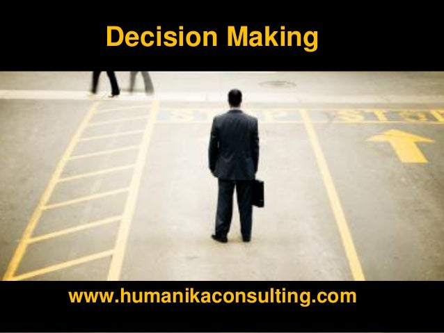 Decision Makingwww.humanikaconsulting.com
