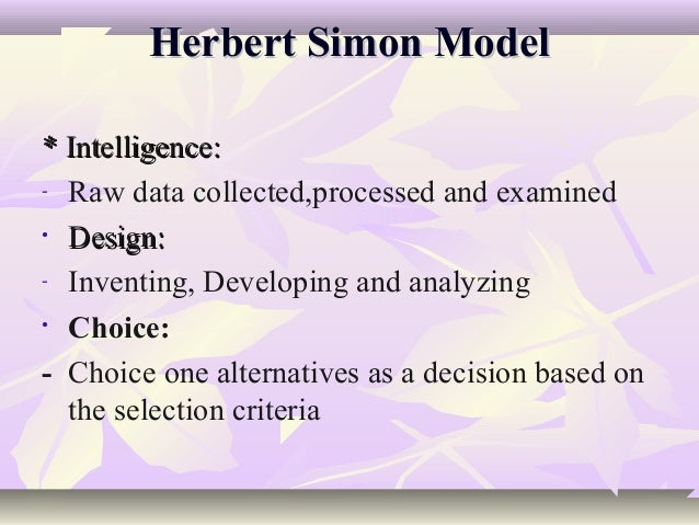 simon decision making This video introduces key decision making theorists to provide an appreciate of the impact of the work of these decision theorists, they are associated with.