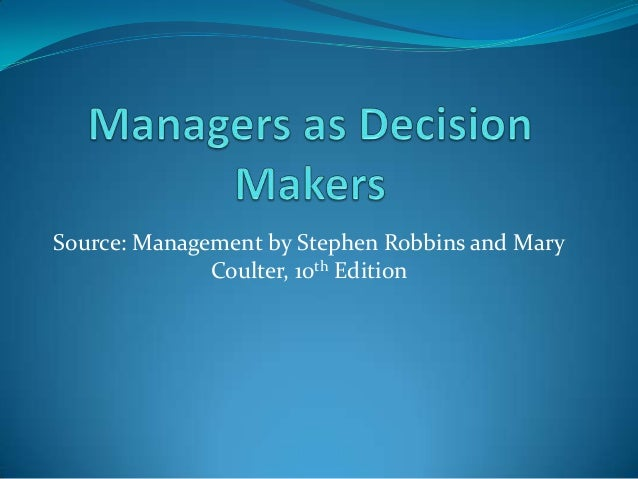 Source: Management by Stephen Robbins and Mary Coulter, 10th Edition
