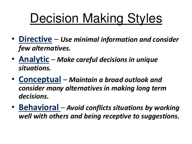an analysis of the four management styles directive analytical conceptual and behavioral The interpretation regarding the relationship between decision-making and conflict handling style suggests directive style by all managers at all levels assuming of managers' consist of 9 items, which measured four style of decision-making, namely, directive, analytical, conceptual, and behavioural[28.