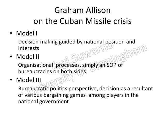 an analysis of the model of crisis management in the cuban missile crisis Review essay the cuban missile crisis fursenko, aleksandr, and timothy naftali  ings that president kennedy made of the crisis management team he assembled .