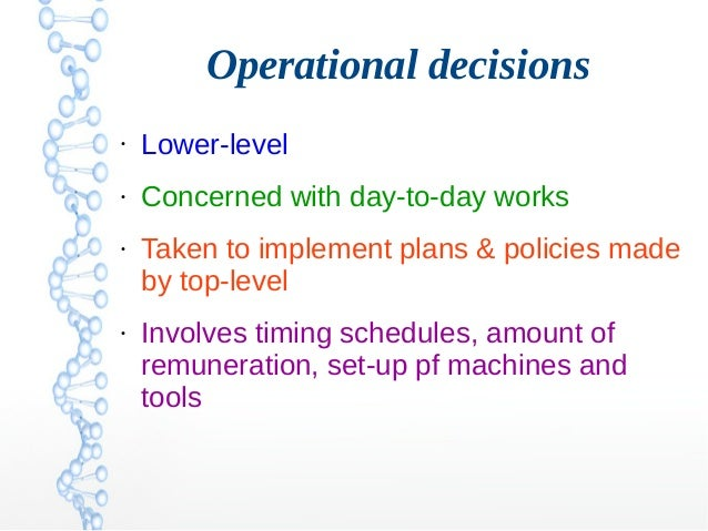 Strategic, Tactical and Operational Decision Making