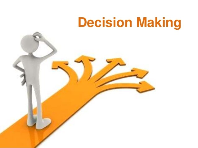 management making the right decision Every entrepreneur has to be a decision-maker, even with information overload, emotional employees, angry customers and competitors hovering from every direction making a decision without thinking or over-thinking things to the point of no decision are both deadly in business.