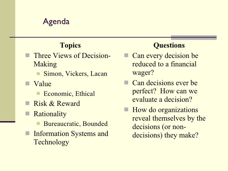 rationality the art of decision making A common myth about decision making in organisations is that it is, by and large,  a rational process the term rational refers to decision-making.