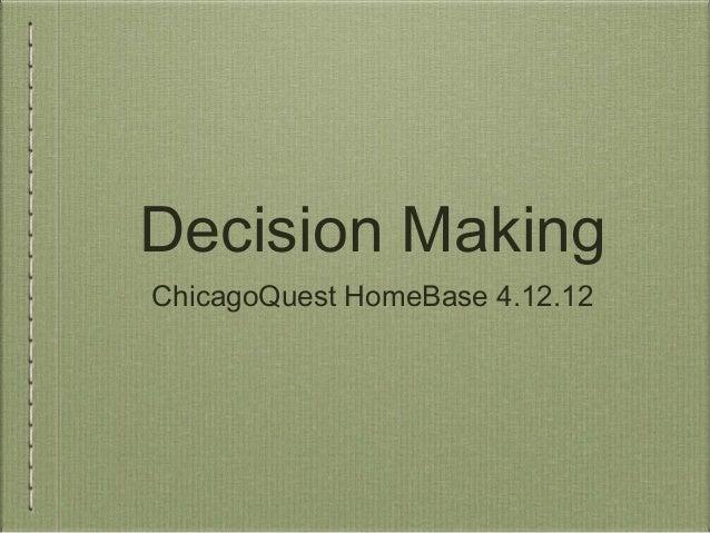 Decision MakingChicagoQuest HomeBase 4.12.12
