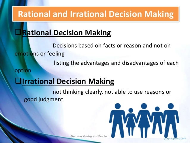 what are strengths and weaknesses of rational decision making As howlet, ramesh, and perl suggest, the question is how we could use the strengths and systematic approach of rational comprehensive and incremental models while supplementing it with other knowledge such as social science and critical theory in order to improve its capability for foreseeing future policy making directions.