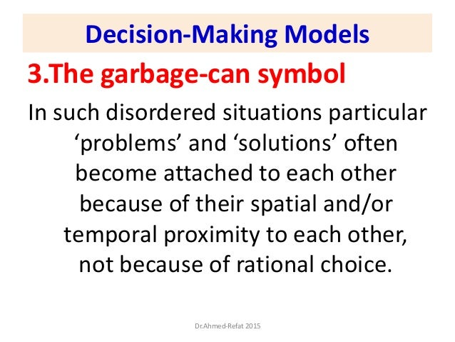 3.The garbage-can symbol In such disordered situations particular 'problems' and 'solutions' often become attached to each...