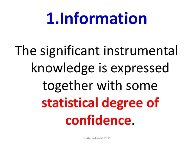 1.Information The significant instrumental knowledge is expressed together with some statistical degree of confidence. Dr....