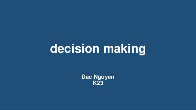 decision making Dac Nguyen K23