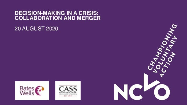 DECISION-MAKING IN A CRISIS: COLLABORATION AND MERGER 20 AUGUST 2020