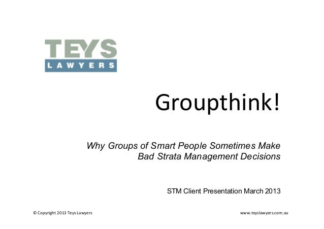 Groupthink!	                                       Why Groups of Smart People Sometimes Make                              ...