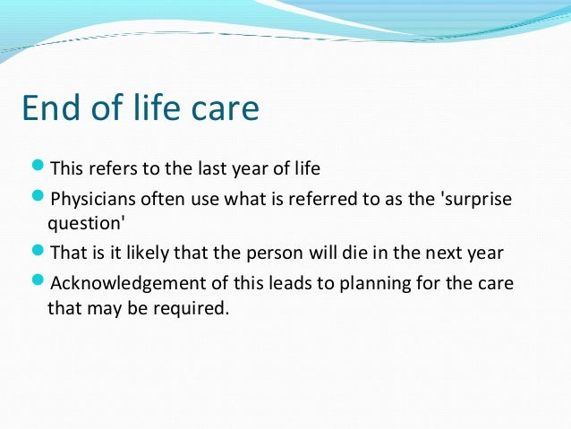 end of life decision making essay The most important decision in my life essay we need to consider them deliberately before making a choice some decisions can change the end of the day, we.