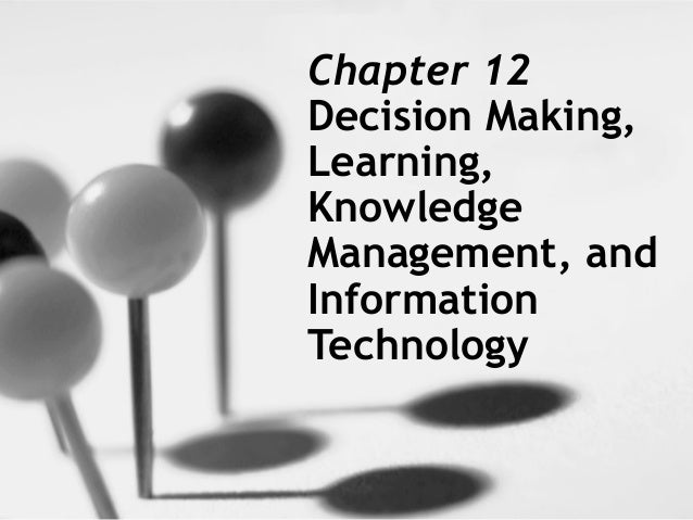 management information on decision making information technology essay Definition of management information systems: a management information system (mis) is an organized process which provides past, present, and projected information on internal operations as well as external intelligence to support decision making.