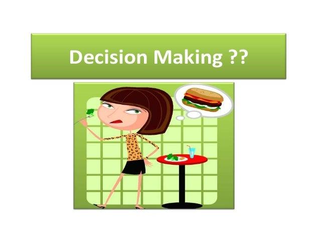 Decision Making ??