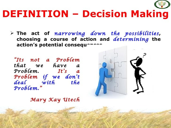 essay on importance of decision making Decision making there is no doubt that all of us need to make decision in many situations and depend on these situations we make either quick decisions or.