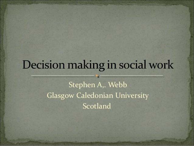 Stephen A,. Webb Glasgow Caledonian University Scotland