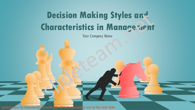 Decision Making Styles and Characteristics in Management Your Company Name Instructions to download this editable PPT Pres...