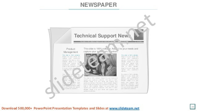 29 Technical Support News This slide is 100% editable. Adapt it to your needs and capture your audience's attention. 11:12...