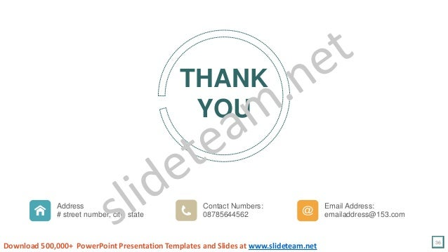 36 THANK YOU Address # street number, city, state Contact Numbers: 08785644562 Email Address: emailaddress@153.com Downloa...