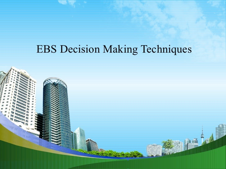EBS Decision Making Techniques