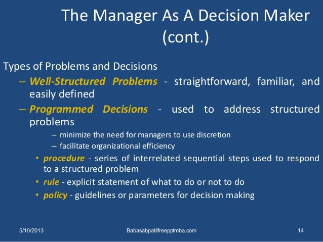 decision making is the primary task of the manager Decision making is part of life in everybody's day to day life for managers, decision making is one of the primary tasks.