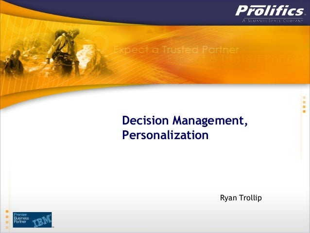 Decision Management, Personalization Ryan Trollip