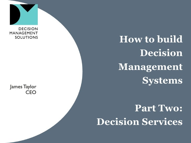 How to build                      Decision                   ManagementJames Taylor                      Systems       CEO...