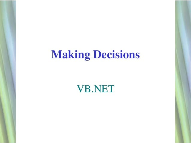 Making Decisions    VB.NET                   1