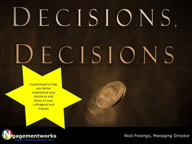 why do we make decisions Many of us have spent more than a night or two staring at the ceiling and  wondering what to do with our lives, what career to pursue and where we'd rather  be.