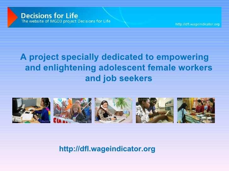 A project specially dedicated to empowering and enlightening adolescent female workers and job seekers http://dfl.wageindi...