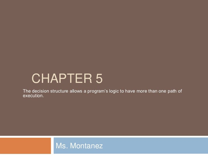 Decision structures chpt_5